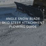 Angle Snow Blade Skid Steer Attachment Plowing Guide