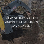 NEW Stump Bucket Grapple Attachment Available