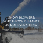 Snow Blowers: Why Throw Distance is Not Everything